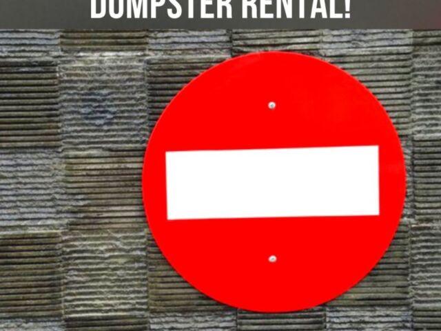 Dumpster Rental No-Nos