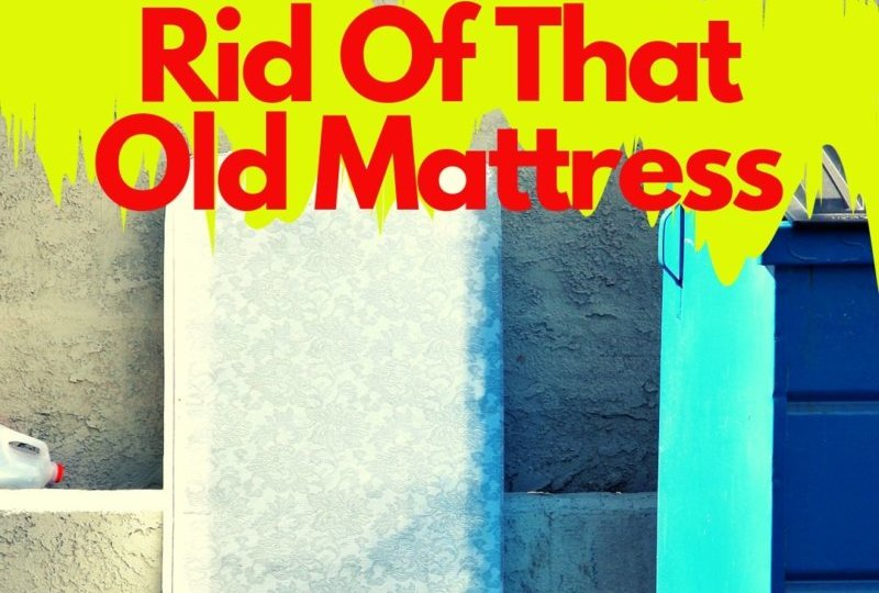 Old Mattress Disposal