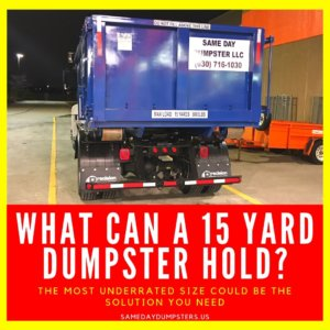 15 yard commercial and residential dumpster