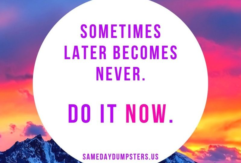 Never Wait - Do It Now