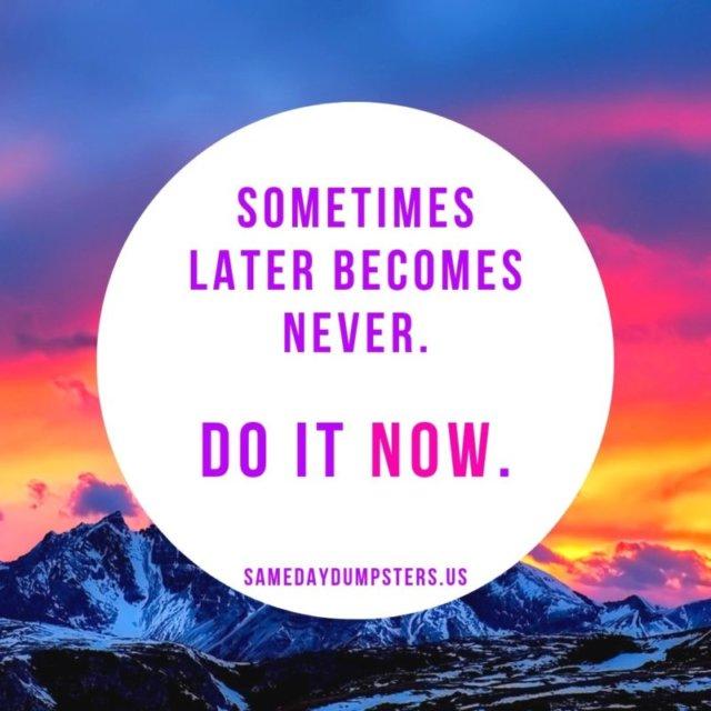Never Wait - Do It Now