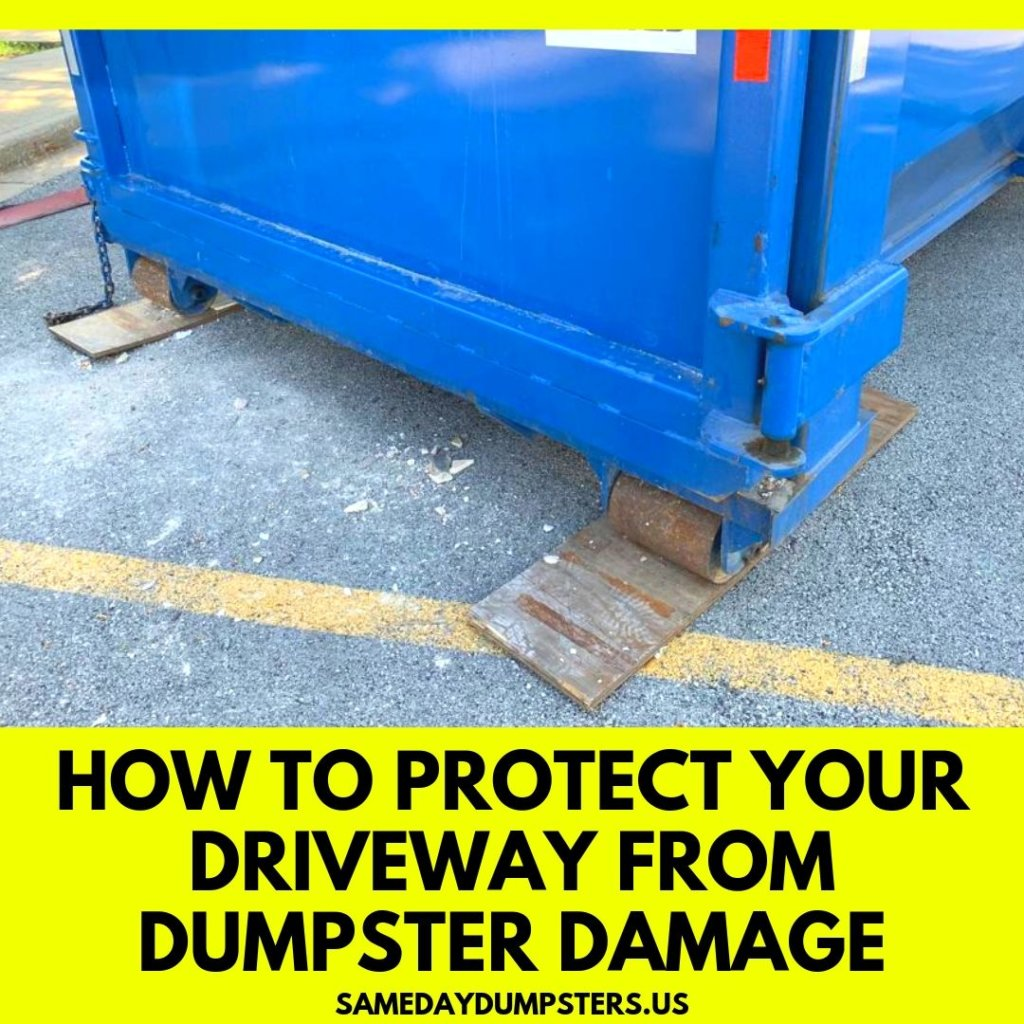 How To Protect Your Driveway From Dumpster Damage