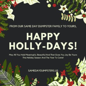 Happy Holidays From Same Day Dumpsters