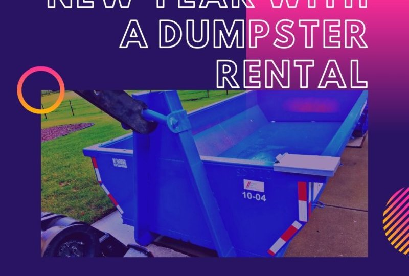 Start Your New Year With A Dumpster Rental