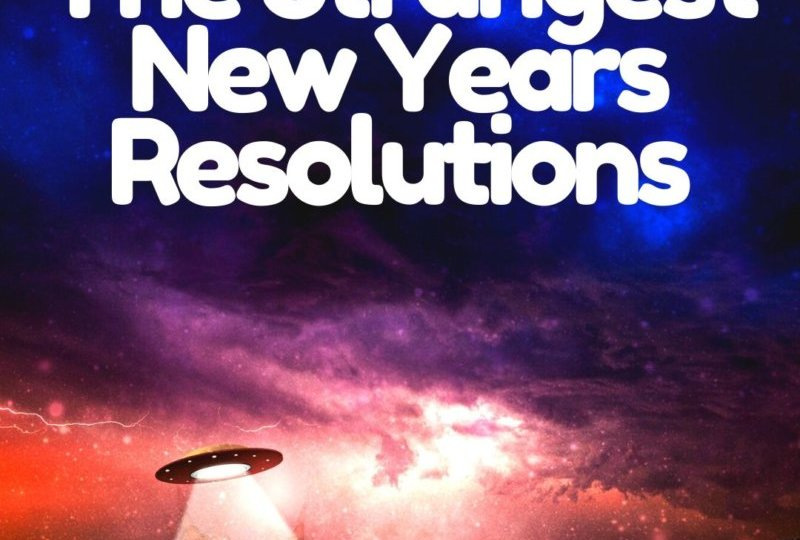 The Strangest New Years Resolutions
