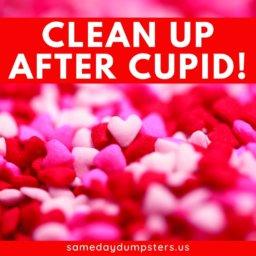 Valentine's Day Dumpster Rental
