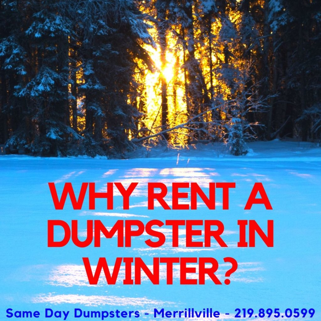 Why Rent A Dumpster In Winter?