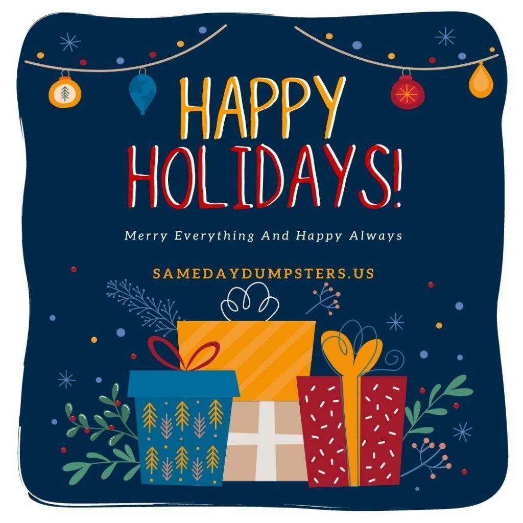 Happy Holidays - Same Day Dumpsters